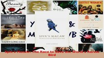 Spixs Macaw The Race to Save the Worlds Rarest Bird Read Online