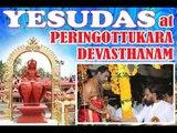 YESUDAS&  @ Peringottukara Devasthanam