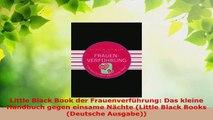Download  Little Black Book der Frauenverführung Das kleine Handbuch gegen einsame Nächte Little Ebook Online