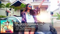 Aaj Mood Ishqholic Hai Full Song (Audio) _ Sonakshi Sinha, Meet Bros _ T-Series