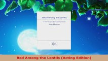 Read  Bed Among the Lentils Acting Edition Ebook Free