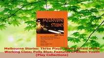 Read  Melbourne Stories Three Plays Whos Afraid of the Working Class Polly Blue Features of EBooks Online
