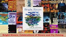 PDF Download  Bright Rivers Celebrations of Rivers and Flyfishing PDF Full Ebook