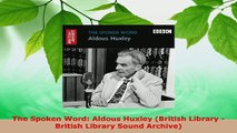 Download  The Spoken Word Aldous Huxley British Library  British Library Sound Archive EBooks Online