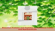 Read  Bioactive Proteins and Peptides as Functional Foods and Nutraceuticals Ebook Free