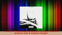 PDF Download  The Art of Rocksteadys Batman Arkham Asylum Arkham City  Arkham Knight Read Online