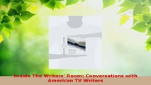 Read  Inside The Writers Room Conversations with American TV Writers EBooks Online