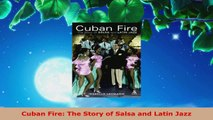 PDF Download  Cuban Fire The Story of Salsa and Latin Jazz Download Full Ebook