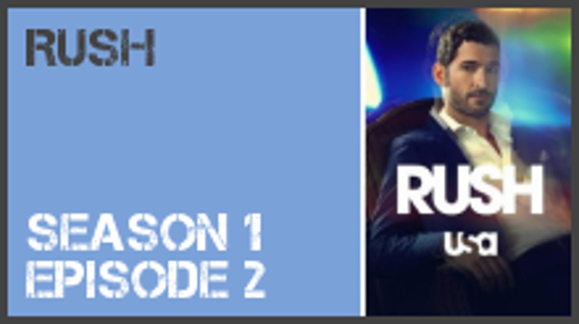 Rush season 1 episode 2 s1e2