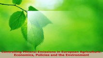 Read  Controlling Mineral Emissions in European Agriculture Economics Policies and the PDF Online