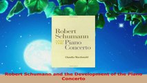Read  Robert Schumann and the Development of the Piano Concerto EBooks Online