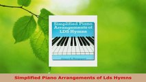 Read  Simplified Piano Arrangements of Lds Hymns Ebook Free