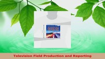 PDF Download  Television Field Production and Reporting Download Online