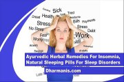 Ayurvedic Herbal Remedies For Insomnia, Natural Sleeping Pills For Sleep Disorders