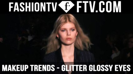 Makeup Trends F/W 2015/16 Glitter Glossy Eyes | FTV.com