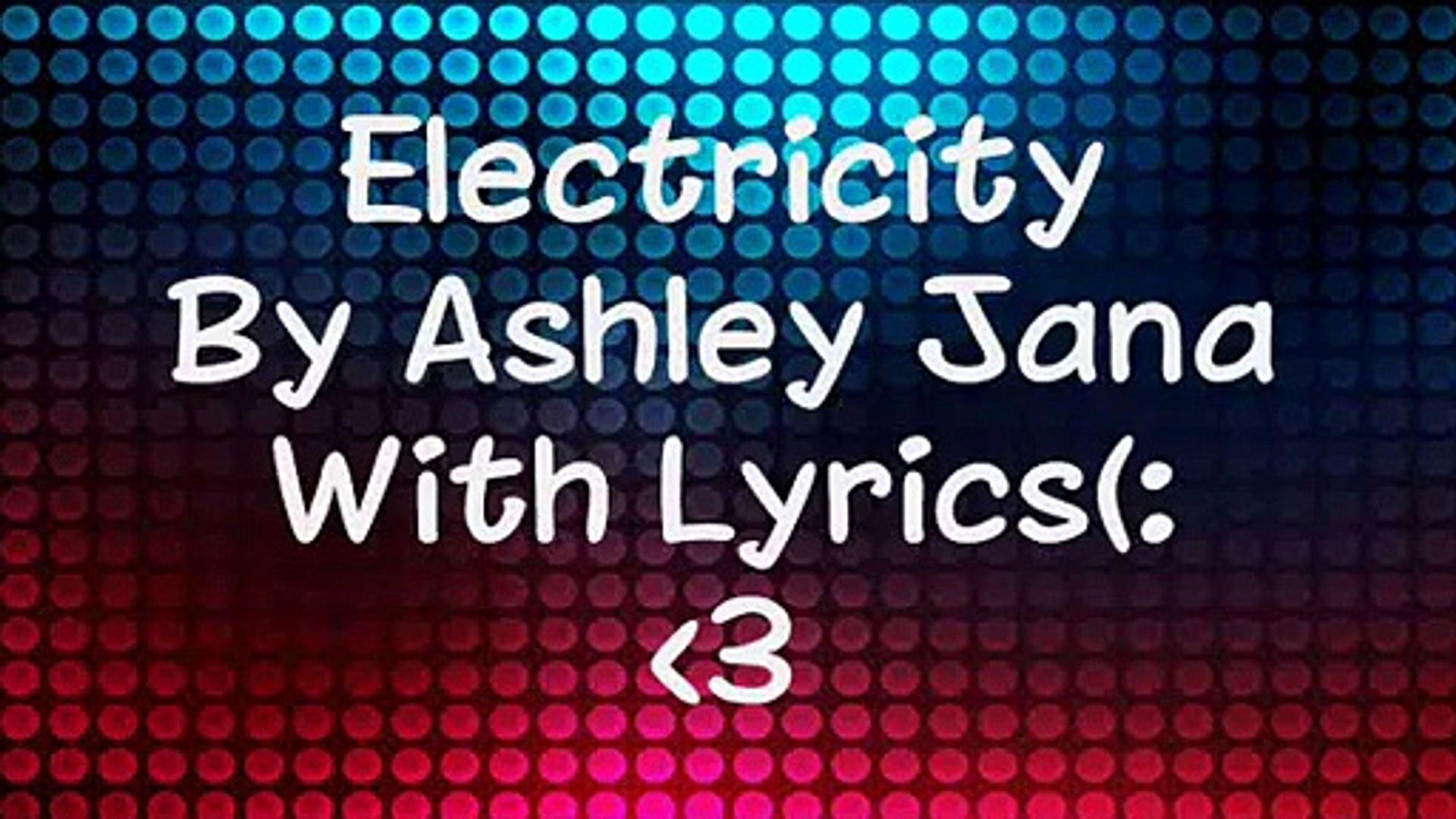 Ashley Jana Electricity [Lyrics]