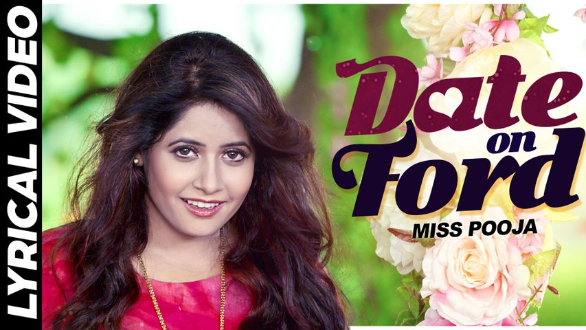 Miss Pooja - Date On Ford - Lyrical Video