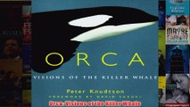 Orca Visions of the Killer Whale