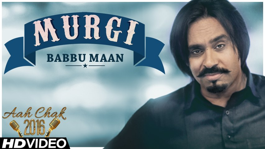 Babbu Maan - Murgi   Official Music Video   Aah Chak 2016   Latest Punjabi Song 2016