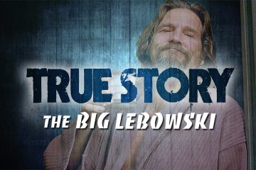 True Story : The Big Lebowski