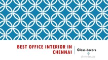 Best Office interior in chennai  | Glass decors