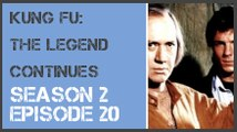 Kung Fu: The Legend Continues season 2 episode 20 s2e20