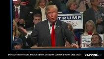 Barack Obama et Hillary Clinton à l'origine de Daesh ? Les terribles accusations de Donald Trump !