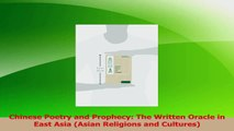 Read  Chinese Poetry and Prophecy The Written Oracle in East Asia Asian Religions and Ebook Online