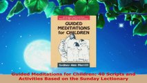 Read Guided Meditations for Children 40 Scripts and