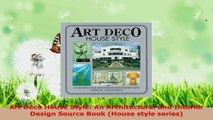 Read  Art Deco House Style An Architectural and Interior Design Source Book House style Ebook Free