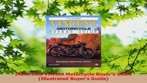 Read  Illustrated Vincent Motorcycle Buyers Guide Illustrated Buyers Guide EBooks Online