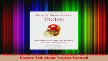 What It Means to Be a Trojan Southern Cals Greatest Players Talk About Trojans Football PDF