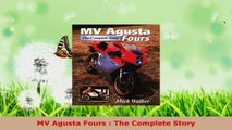 Read  MV Agusta Fours  The Complete Story PDF Online