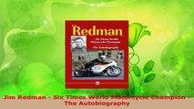 Read  Jim Redman  Six Times World Motorcycle Champion  The Autobiography EBooks Online