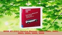 Read  BMW X5 E53 Service Manual 2000 2001 2002 2003 2004 2005 2006 PDF Free