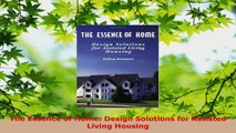 Read  The Essence of Home Design Solutions for Assisted Living Housing EBooks Online