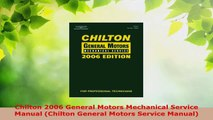 PDF Download  Chilton 2006 General Motors Mechanical Service Manual Chilton General Motors Service PDF Full Ebook