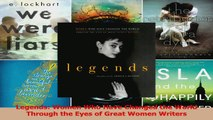 PDF Download  Legends Women Who Have Changed the World Through the Eyes of Great Women Writers PDF Online