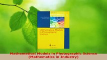 Download  Mathematical Models in Photographic Science Mathematics in Industry PDF Free