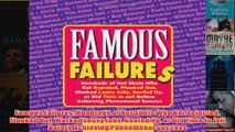 Famous Failures Hundreds of Hot Shots Who Got Rejected Flunked Out Worked Lousy Jobs