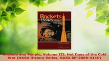 Read  Rockets and People Volume III Hot Days of the Cold War NASA History Series NASA Ebook Free