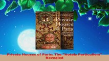 Read  Private Houses of Paris The Hotels Particuliers Revealed EBooks Online