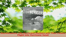 Download  Stormchasers The Hurricane Hunters and Their Fateful Flight into Hurricane Janet PDF Online
