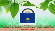 Read  The Weather Almanac A Reference Guide to Weather Climate and Related Issues in the United Ebook Free