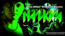 NEW Nazkira Bootleg- BIG BASS - ***The Hills*** **WEEKND*** 2016 - January