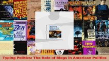 PDF Download  Typing Politics The Role of Blogs in American Politics Read Online
