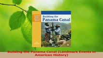 Read  Building the Panama Canal Landmark Events in American History Ebook Free