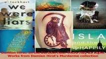 PDF Download  Damien Hirst In the Darkest Hour There May Be Light Works from Damien Hirsts Murderme Read Online