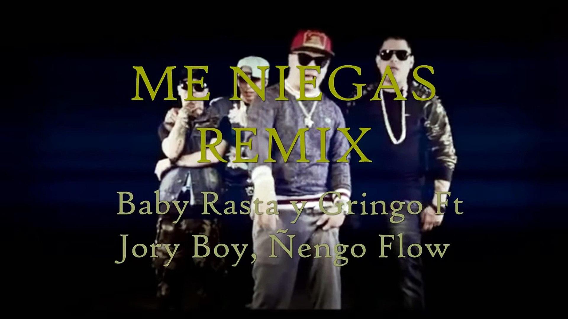 Me Niegas Remix Letra Baby Rasta Y Gringo Ft ñengo Flow Jory Boy Vidéo Dailymotion