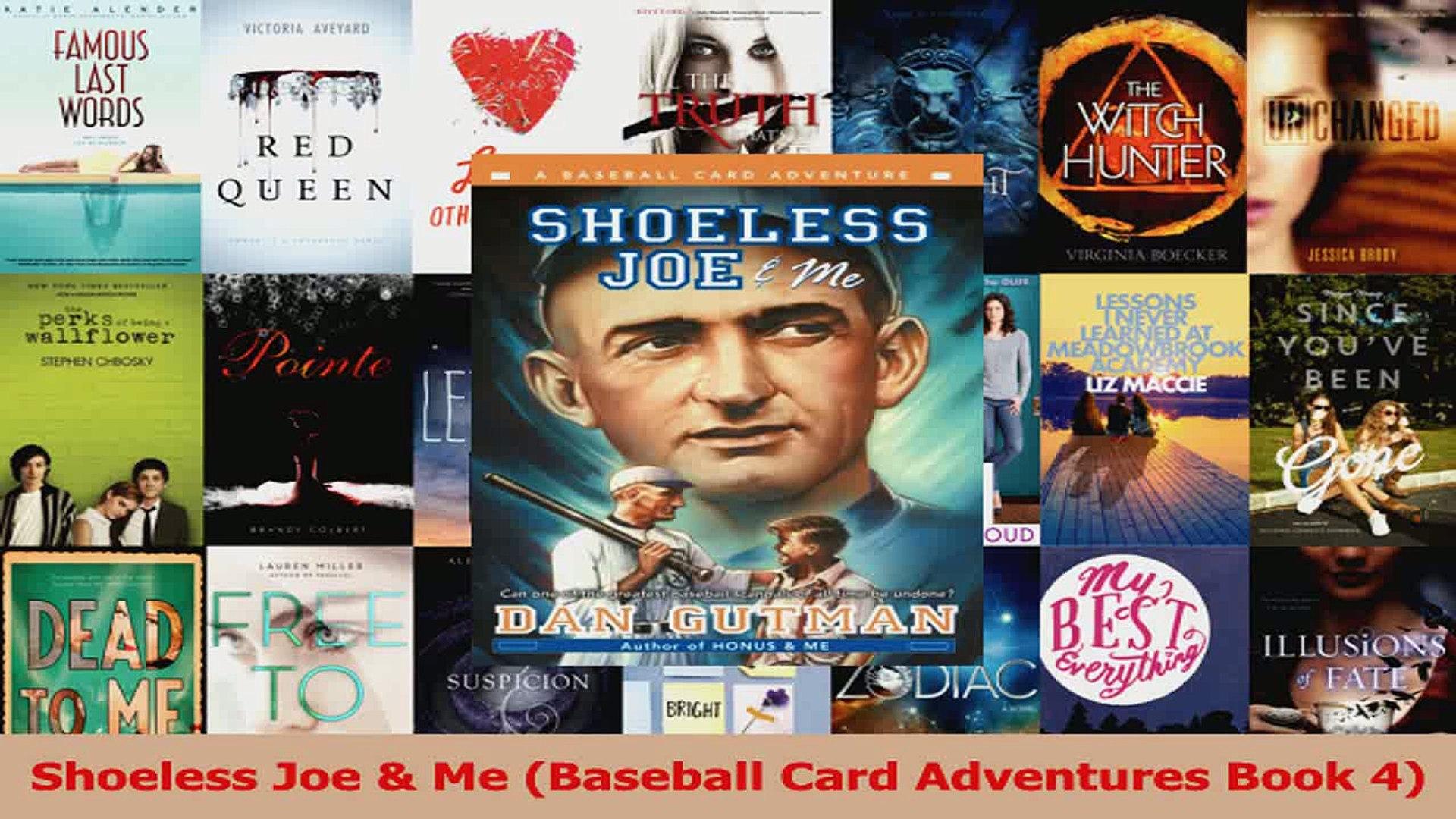 Pdf Download Shoeless Joe Me Baseball Card Adventures Book 4 Read Full Ebook